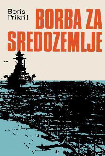 Boris Prikril, naslovnica knjige <em>Borba za Sredozemlje,</em> 1956.