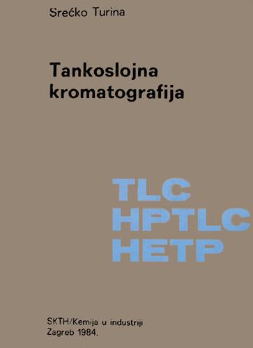Naslovnica knjige <em>Tankoslojna kromatografija,</em> Srećko Turina, 1984.