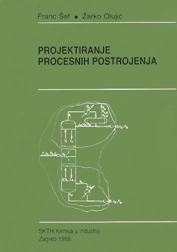 Naslovnica udžbenika <em>Projektiranje procesnih postrojenja</em> F. Šefa i Ž. Olujića, 1988.
